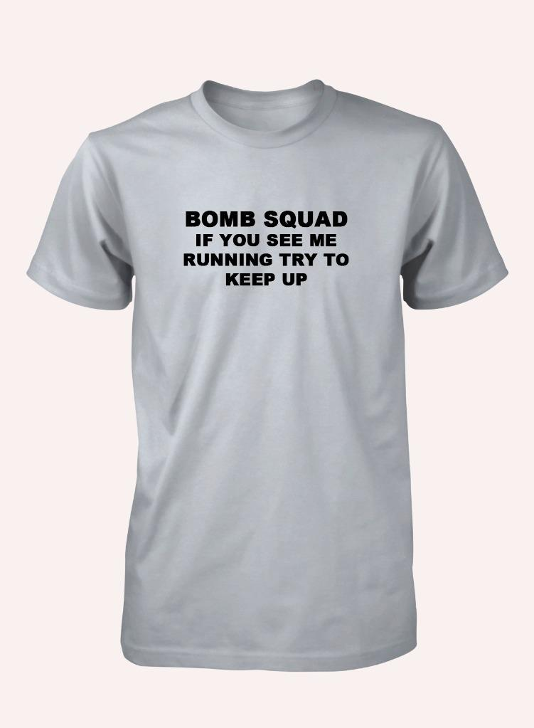 8d555c66a BNWT BOMB SQUAD IF YOU SEE ME RUNNING KEEP UP FUNNY KIDS T SHIRT 3 ...